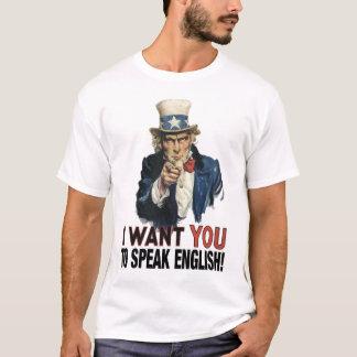 Uncle Sam - I WANT YOU TO SPEAK ENGLISH! T-Shirt