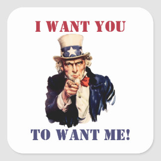 Uncle Sam: I want you to want me! Square Sticker