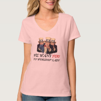 Uncle Sam I Want You Worship Lady Funny Template T-Shirt