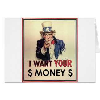 Uncle Sam - I Want Your Money Greeting Card