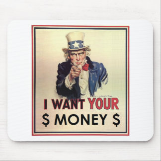Uncle Sam - I Want Your Money Mouse Pad