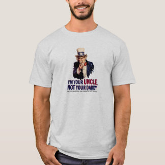 Uncle Sam: Not your Daddy T-Shirt