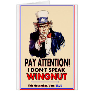 Uncle Sam:'Pay Attention, I don't speak wingnut!' Card