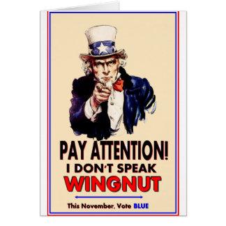 Uncle Sam:'Pay Attention, I don't speak wingnut!' Card