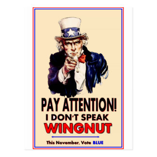Uncle Sam:'Pay Attention, I don't speak wingnut!' Postcard