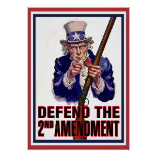 Uncle Sam Says - Defend the 2nd Amendment Poster