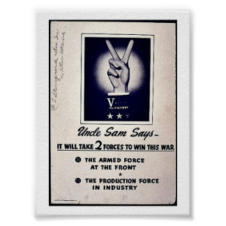 Uncle Sam Says, It Will Take 2 Forces To Win This Posters