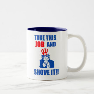 UNCLE SAM take this job and shove it Two-Tone Coffee Mug