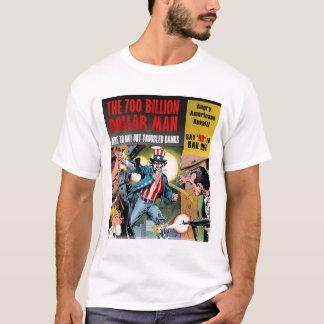 Uncle Sam The $700 Billion Dollar Man T-Shirt