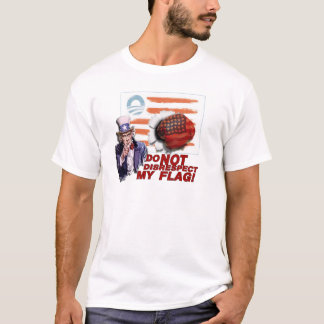 UNCLE SAM to OBAMA DO NOT DISRESPECT MY  FLAG T-Shirt