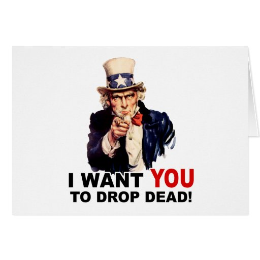 Uncle Sam WANT YOU DROP DEAD Card