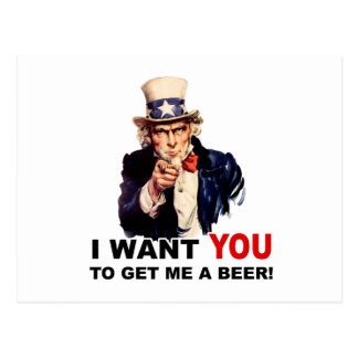 Uncle Sam WANT YOU GET ME A BEER Postcard
