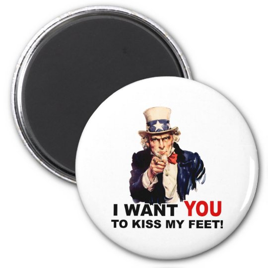 Uncle Sam WANT YOU KISS MY FEET Magnet