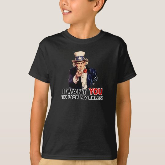 Uncle Sam WANT YOU LICK MY BALLS  T-Shirt
