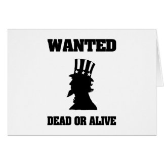 Uncle Sam Wanted Dead Or Alive Card