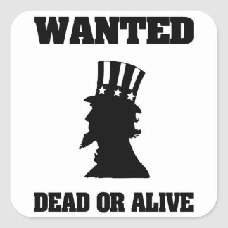 Uncle Sam Wanted Dead Or Alive Square Sticker