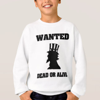 Uncle Sam Wanted Dead Or Alive Sweatshirt
