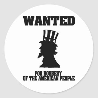 Uncle Sam Wanted For Robbery Classic Round Sticker