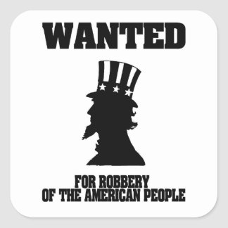 Uncle Sam Wanted For Robbery Square Sticker