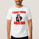 Uncle Sam Wants More Bacon T Shirts