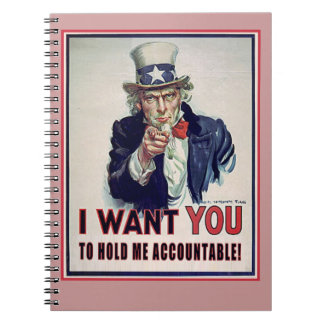 Uncle Sam Wants You to Hold Him. Accountable. Notebook