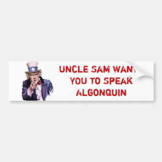 Uncle Sam Wants YOU to Speak Algonquin Bumper Sticker