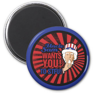 Uncle Sam wants you to STFU 2 Inch Round Magnet