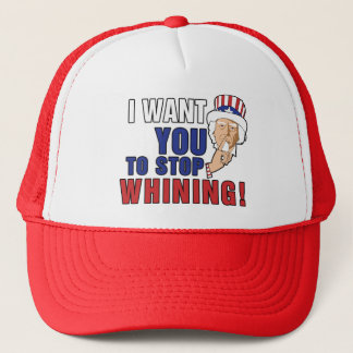 Uncle Sam wants you to stop whining Trucker Hat
