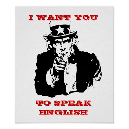 Uncle Same Poster u0026quot;I want you to speak englishu0026quot; : Zazzle