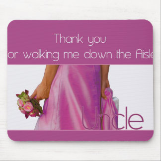 Uncle    Thanks for Walking me down Aisle Mouse Pad