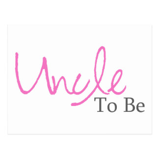Uncle To Be (Pink Script) Postcard