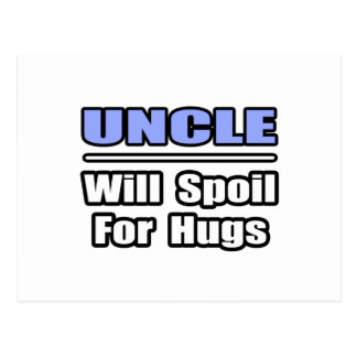 Uncle...Will Spoil For Hugs Postcard