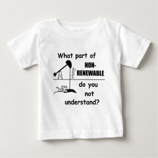 Unclear on the concept of renewable energy? infant t-shirt