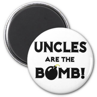 Uncles Are The Bomb! 2 Inch Round Magnet