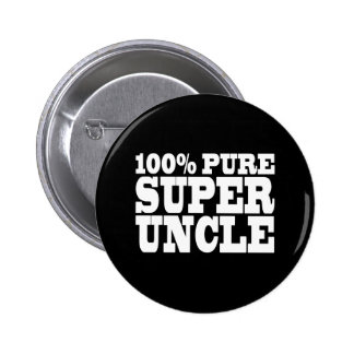 Uncles Birthday Parties : 100% Pure Super Uncle Pinback Button
