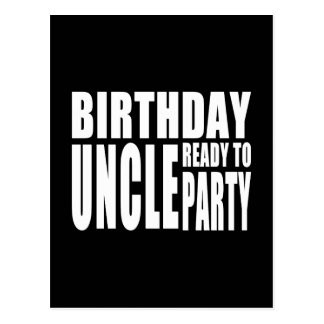 Uncles Birthdays : Birthday Uncle Ready to Party Postcard