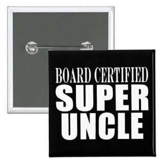 Uncles Birthdays : Board Certified Super Uncle Button