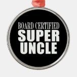 Uncles Birthdays : Board Certified Super Uncle Ornaments