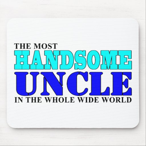 Uncles Birthdays Parties Christmas Handsome Uncle Mousepad