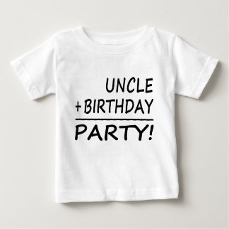 Uncles Birthdays : Uncle + Birthday = Party Baby T-Shirt
