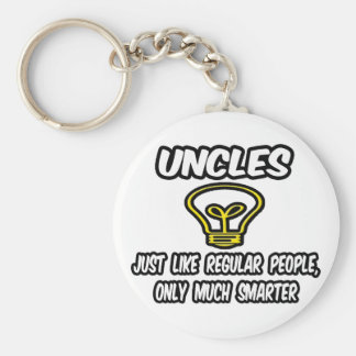 Uncles...Like Regular People, Only Smarter Keychain