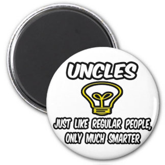 Uncles...Like Regular People, Only Smarter Magnet