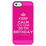 [Crown] keep calm it's your 30th birthday  Uncommon Cases (iPhone 5/5s/6) Uncommon Clearly™ Deflector iPhone 5 Case