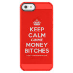 [Crown] keep calm gimme money bitches  Uncommon Cases (iPhone 5/5s/6) Uncommon Clearly™ Deflector iPhone 5 Case