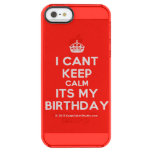 [Crown] i cant keep calm its my birthday  Uncommon Cases (iPhone 5/5s/6) Uncommon Clearly™ Deflector iPhone 5 Case