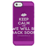 [Two hearts] keep calm and we will be back soon  Uncommon Cases (iPhone 5/5s/6) Uncommon Clearly™ Deflector iPhone 5 Case