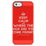 [Crown] keep calm and where the fuck did you come from?!  Uncommon Cases (iPhone 5/5s/6) Uncommon Clearly™ Deflector iPhone 5 Case