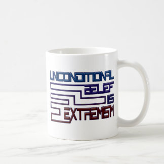 Unconditional Belief is Extremism Classic White Coffee Mug