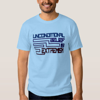 Unconditional Belief is Extremism Tee Shirt