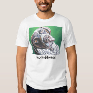 unconditional! German Shorthaired pointer t shirt